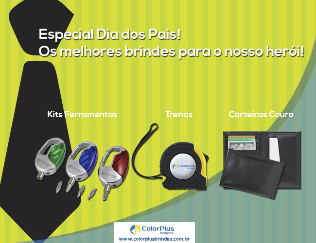 DIA DOS PAIS � NA COLOR PLUS BRINDES - COLOR PLUS